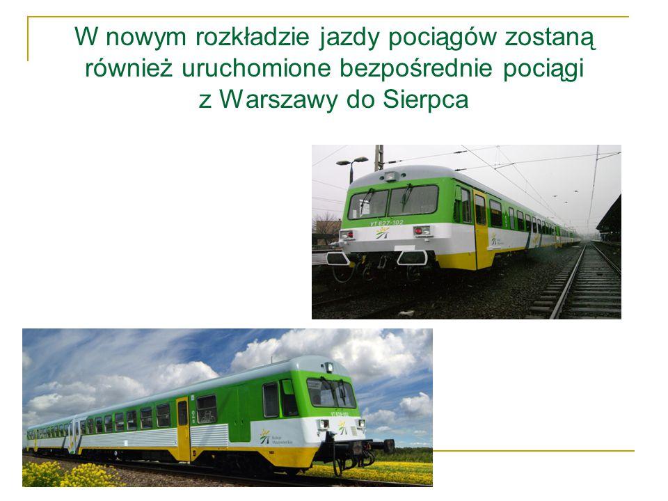 W nowym rozkładzie jazdy pociągów zostaną również uruchomione bezpośrednie pociągi z Warszawy do Sierpca