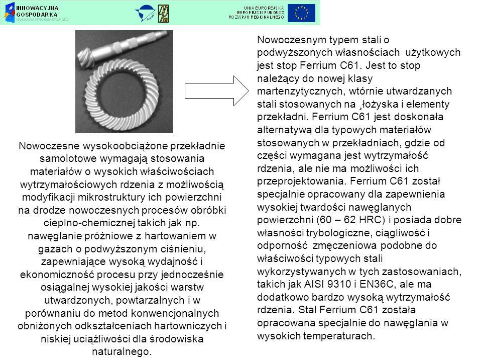 Nowoczesnym typem stali o podwyższonych własnościach użytkowych jest stop Ferrium C61. Jest to stop należący do nowej klasy martenzytycznych, wtórnie utwardzanych stali stosowanych na ¸łożyska i elementy przekładni. Ferrium C61 jest doskonała alternatywą dla typowych materiałów stosowanych w przekładniach, gdzie od części wymagana jest wytrzymałość rdzenia, ale nie ma możliwości ich przeprojektowania. Ferrium C61 został specjalnie opracowany dla zapewnienia wysokiej twardości nawęglanych powierzchni (60 – 62 HRC) i posiada dobre własności trybologiczne, ciągliwość i odporność zmęczeniowa podobne do właściwości typowych stali wykorzystywanych w tych zastosowaniach, takich jak AISI 9310 i EN36C, ale ma dodatkowo bardzo wysoką wytrzymałość rdzenia. Stal Ferrium C61 została opracowana specjalnie do nawęglania w wysokich temperaturach.