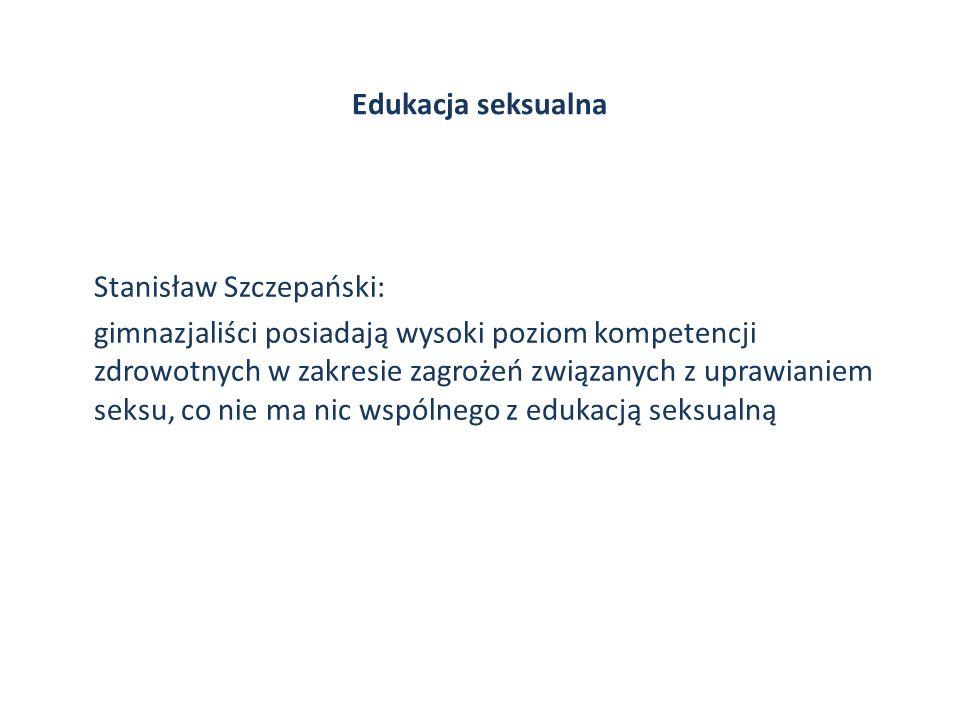 Edukacja seksualna Stanisław Szczepański: