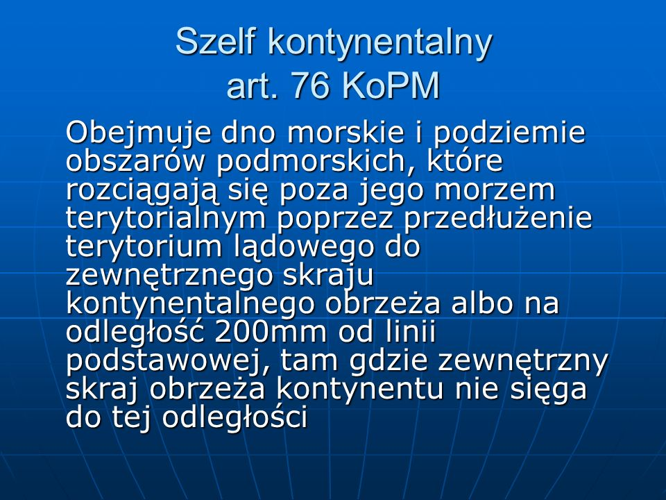 Szelf kontynentalny art. 76 KoPM