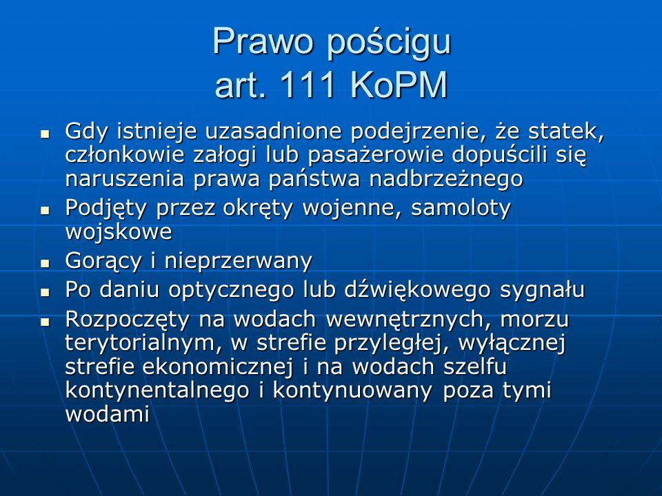 Prawo pościgu art. 111 KoPM