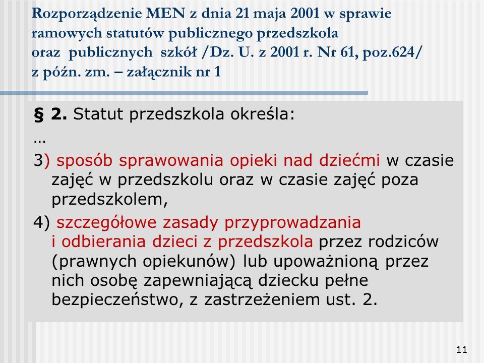 Rozporządzenie MEN z dnia 21 maja 2001 w sprawie ramowych statutów publicznego przedszkola oraz publicznych szkół /Dz. U. z 2001 r. Nr 61, poz.624/ z późn. zm. – załącznik nr 1