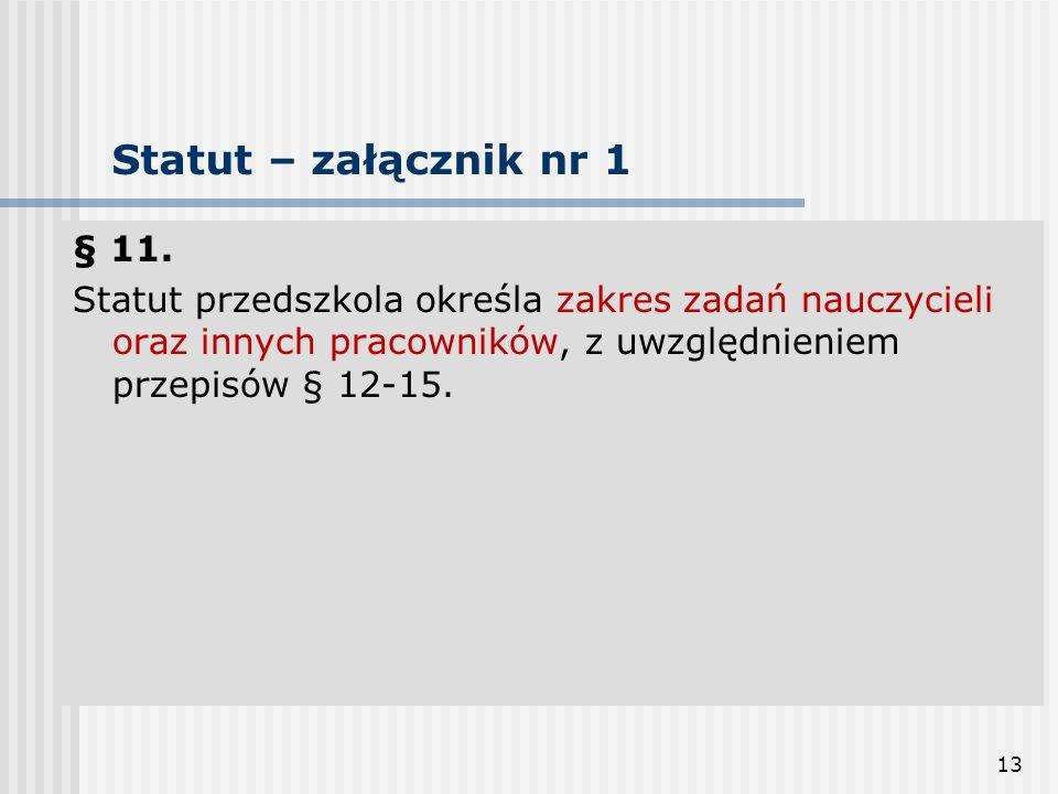 Statut – załącznik nr 1 § 11.