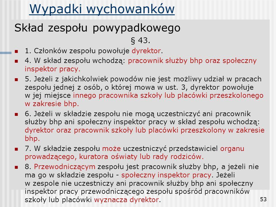 Wypadki wychowanków Skład zespołu powypadkowego § 43.