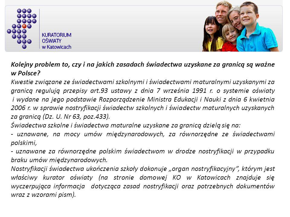 Kolejny problem to, czy i na jakich zasadach świadectwa uzyskane za granicą są ważne w Polsce
