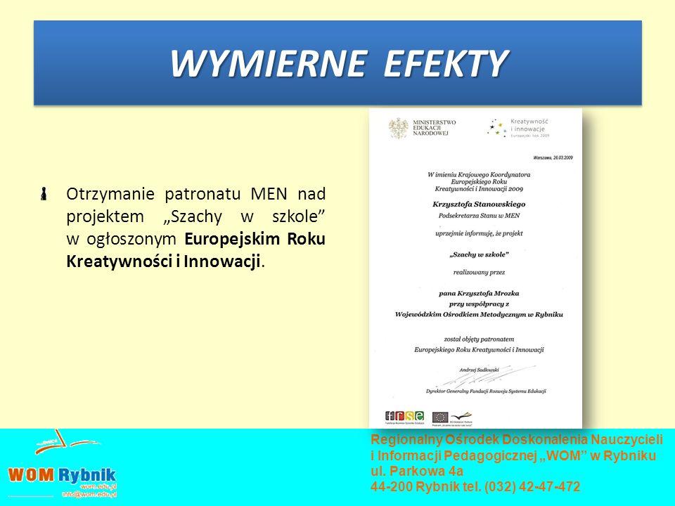 """WYMIERNE EFEKTY Otrzymanie patronatu MEN nad projektem """"Szachy w szkole w ogłoszonym Europejskim Roku Kreatywności i Innowacji."""