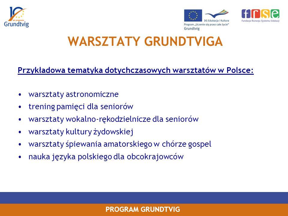 WARSZTATY GRUNDTVIGA Przykładowa tematyka dotychczasowych warsztatów w Polsce: warsztaty astronomiczne.