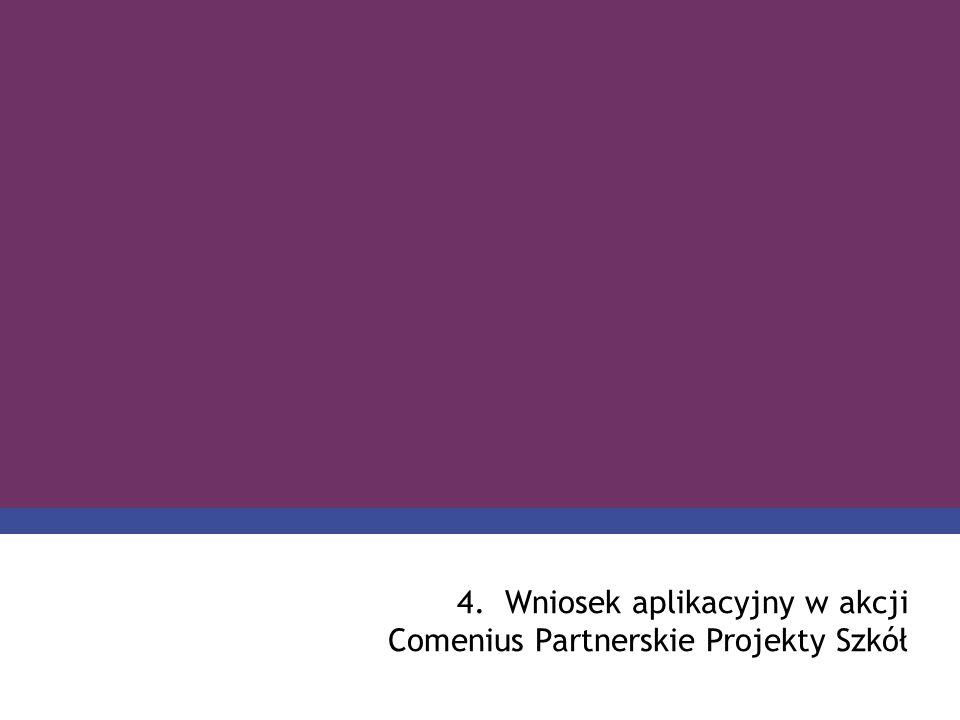 Wniosek aplikacyjny w akcji Comenius Partnerskie Projekty Szkół