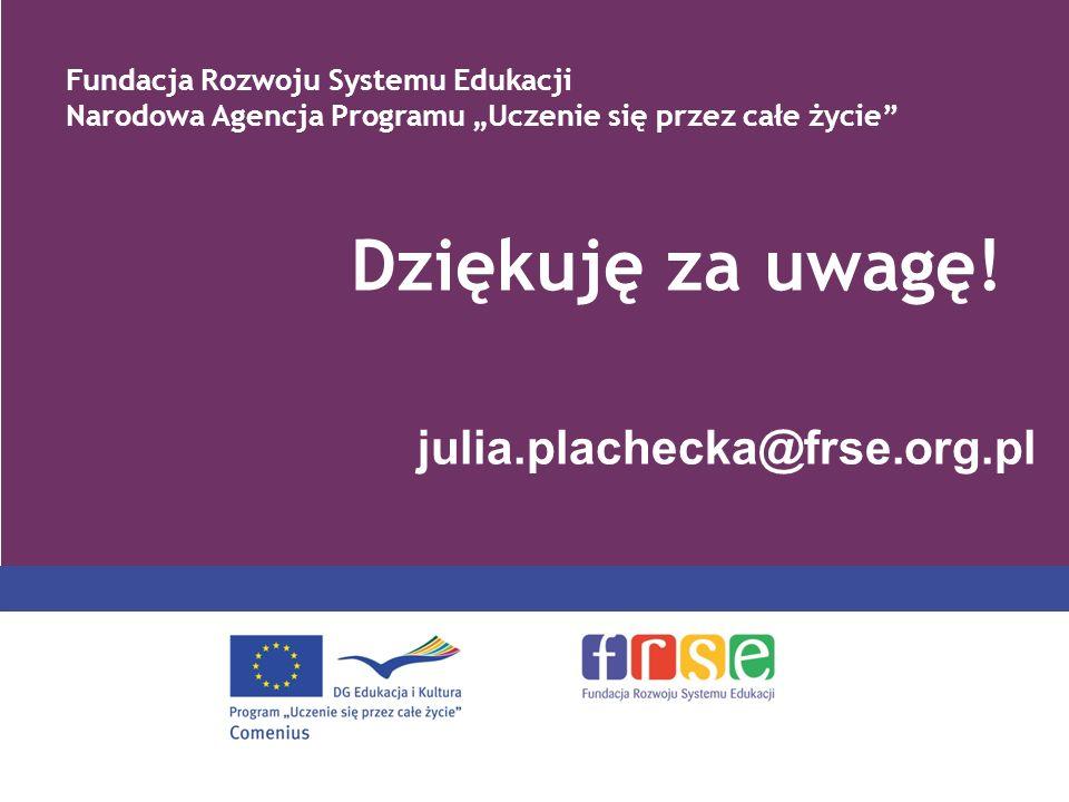 Dziękuję za uwagę! julia.plachecka@frse.org.pl
