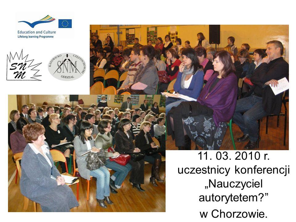 """11. 03. 2010 r. uczestnicy konferencji """"Nauczyciel autorytetem"""