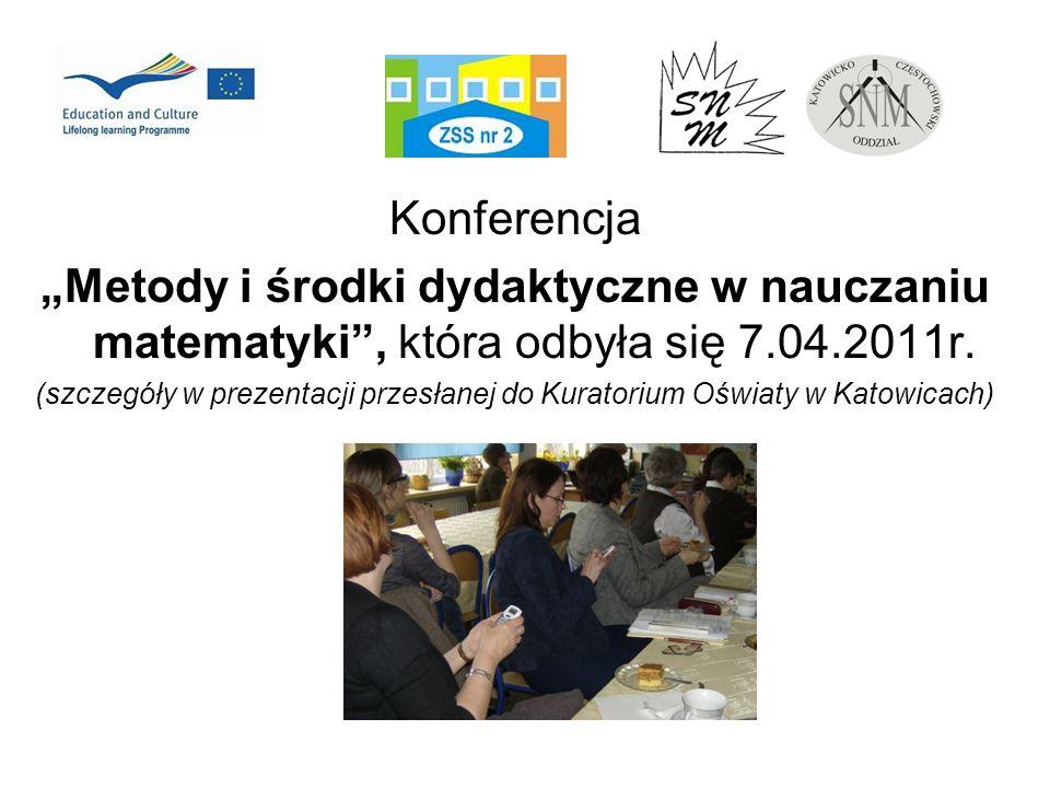 """Konferencja""""Metody i środki dydaktyczne w nauczaniu matematyki , która odbyła się 7.04.2011r."""