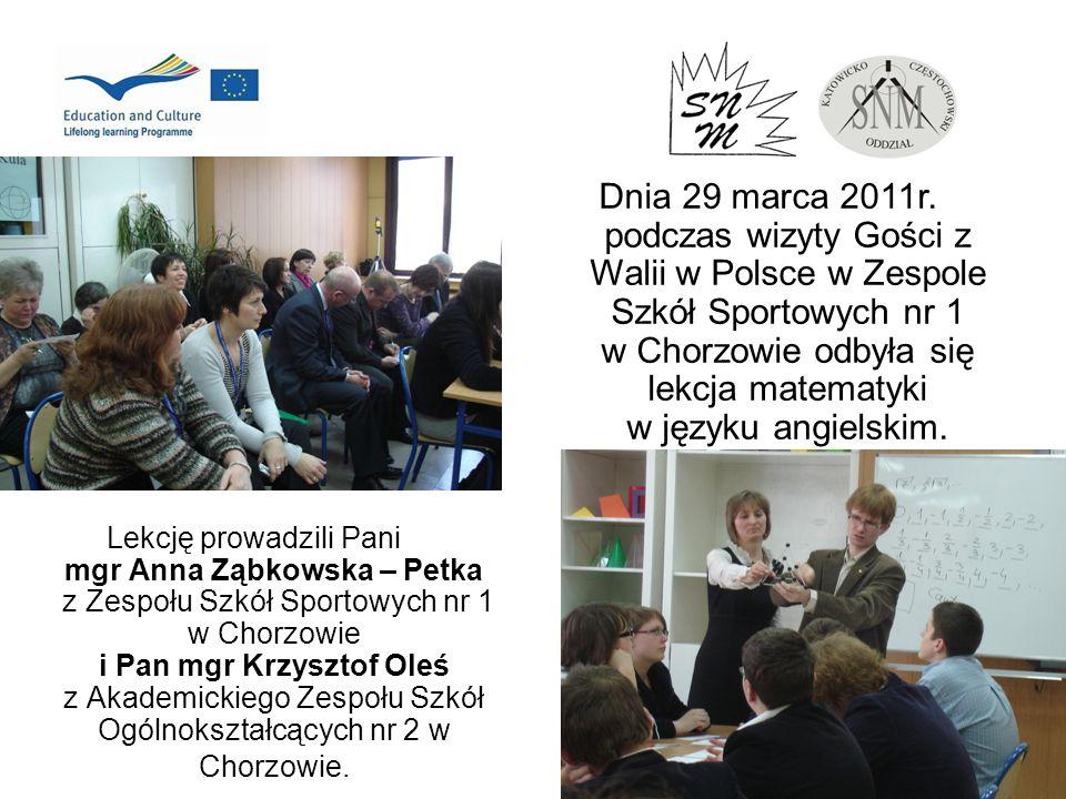 Dnia 29 marca 2011r. podczas wizyty Gości z Walii w Polsce w Zespole Szkół Sportowych nr 1 w Chorzowie odbyła się lekcja matematyki w języku angielskim.