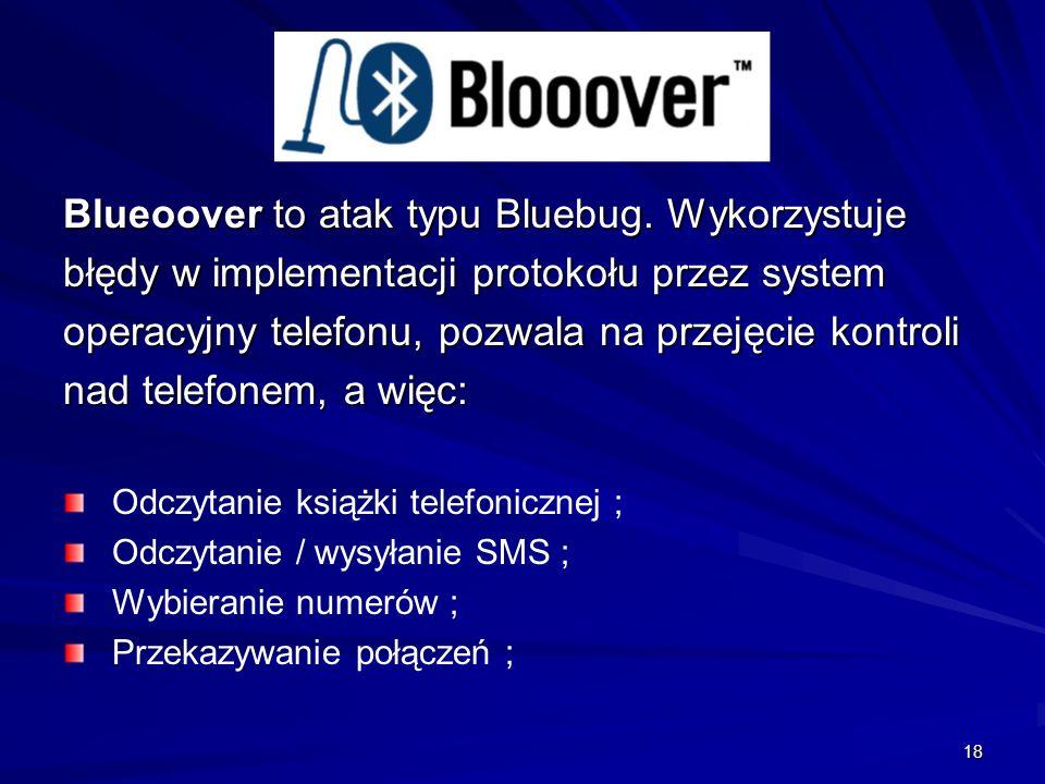 Blueoover to atak typu Bluebug. Wykorzystuje