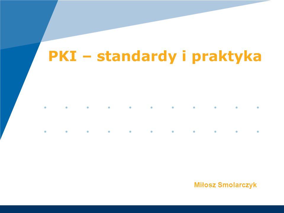 PKI – standardy i praktyka