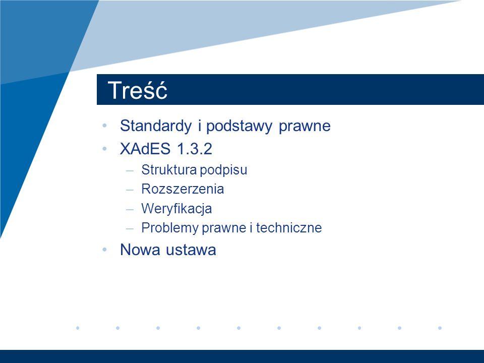 Treść Standardy i podstawy prawne XAdES 1.3.2 Nowa ustawa