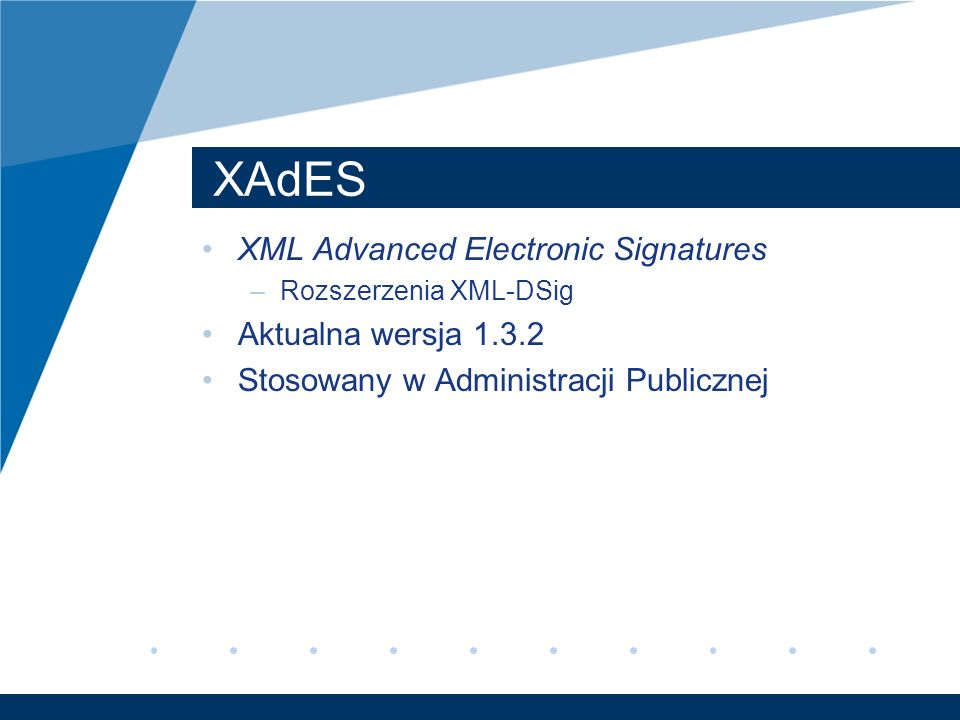 XAdES XML Advanced Electronic Signatures Aktualna wersja 1.3.2