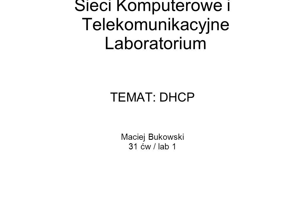 Sieci Komputerowe i Telekomunikacyjne Laboratorium