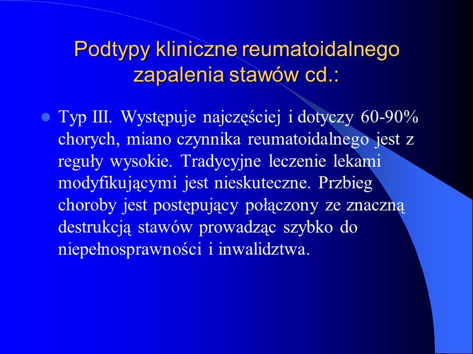 Podtypy kliniczne reumatoidalnego zapalenia stawów cd.: