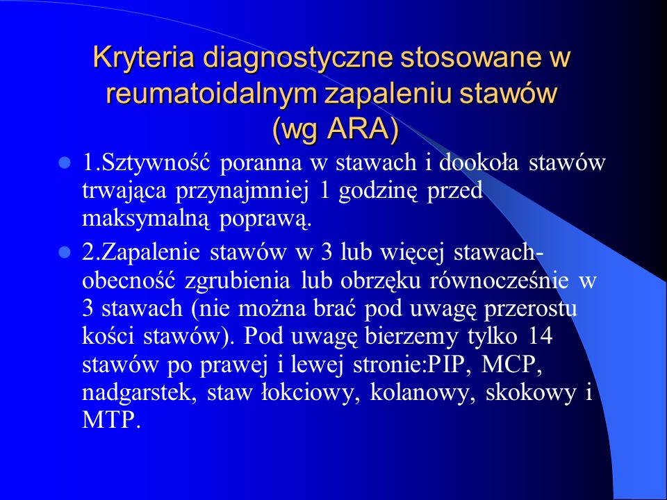 Kryteria diagnostyczne stosowane w reumatoidalnym zapaleniu stawów (wg ARA)