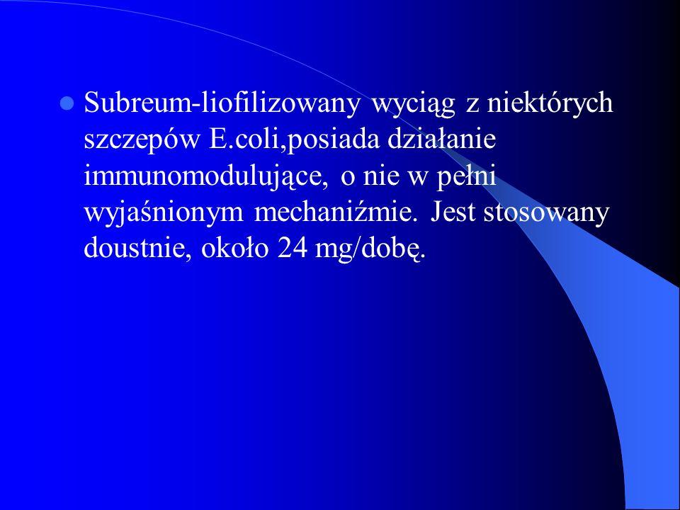 Subreum-liofilizowany wyciąg z niektórych szczepów E