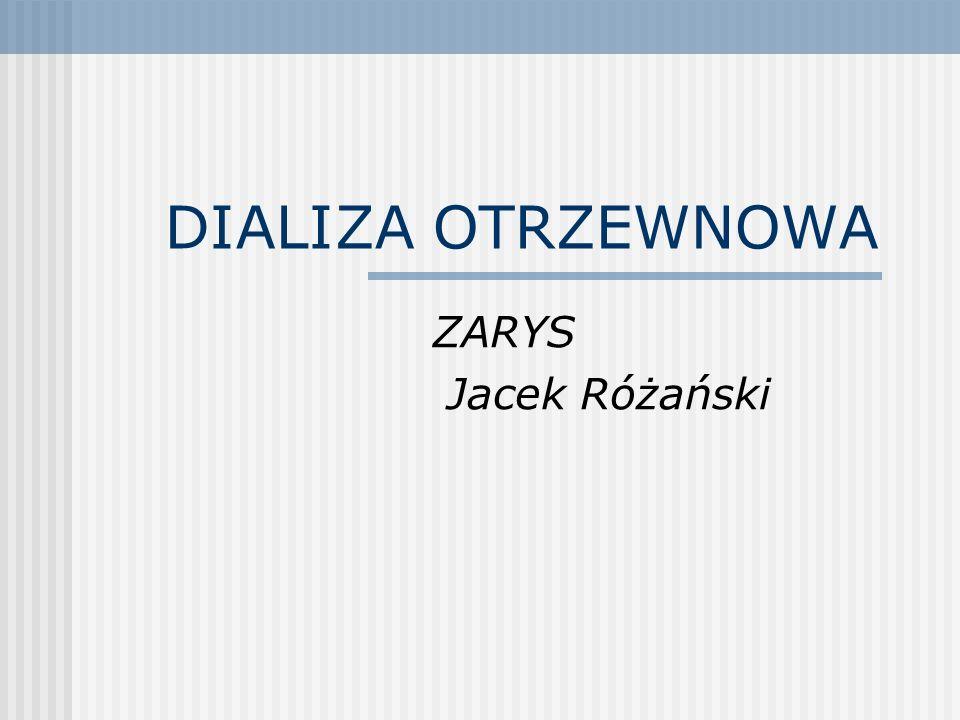 DIALIZA OTRZEWNOWA ZARYS Jacek Różański