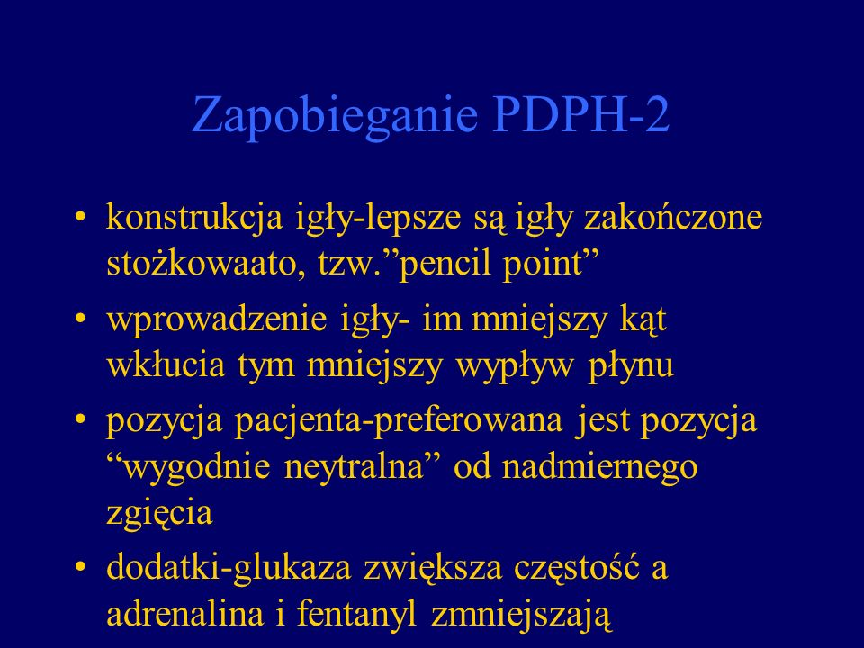 Zapobieganie PDPH-2 konstrukcja igły-lepsze są igły zakończone stożkowaato, tzw. pencil point