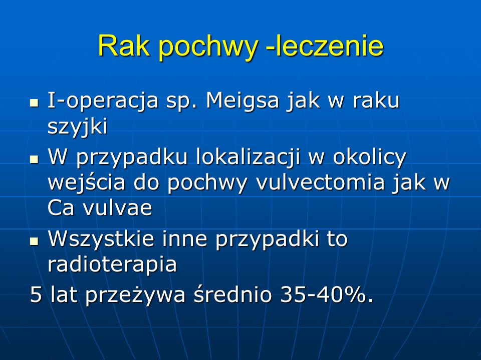 Rak pochwy -leczenie I-operacja sp. Meigsa jak w raku szyjki