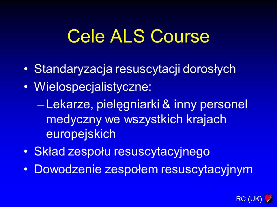 Cele ALS Course Standaryzacja resuscytacji dorosłych