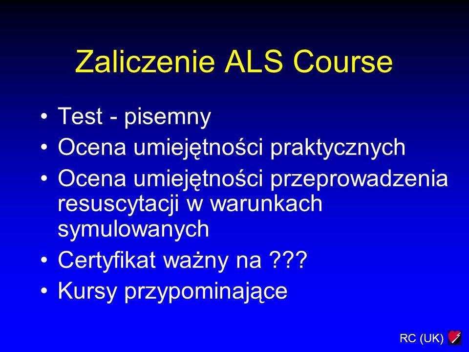 Zaliczenie ALS Course Test - pisemny Ocena umiejętności praktycznych