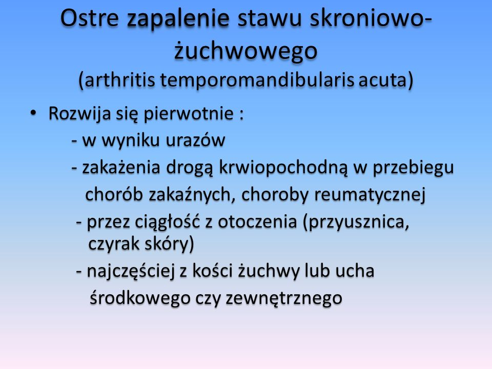 Ostre zapalenie stawu skroniowo-żuchwowego (arthritis temporomandibularis acuta)