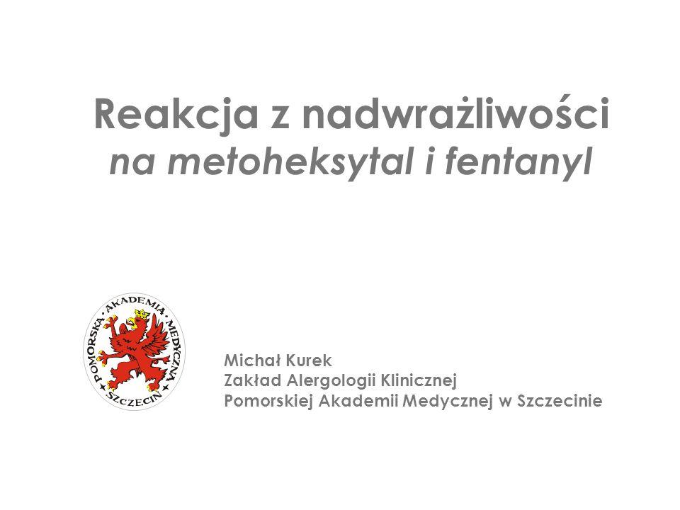 Reakcja z nadwrażliwości na metoheksytal i fentanyl