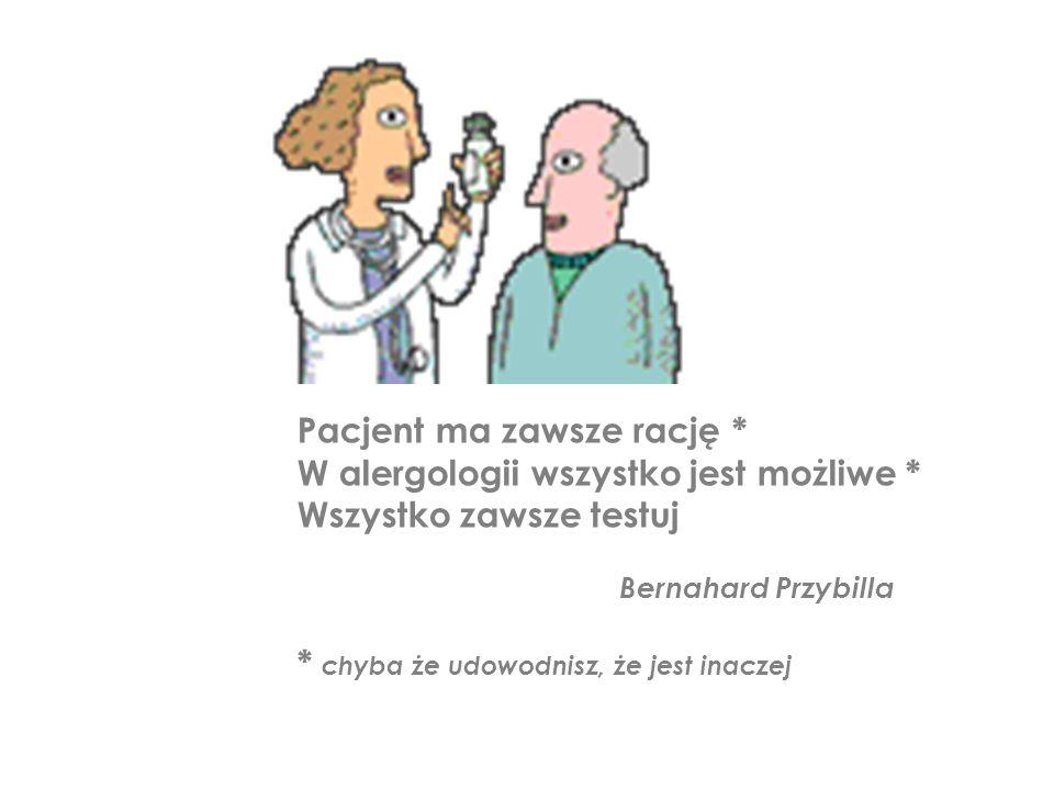 Pacjent ma zawsze rację * W alergologii wszystko jest możliwe *
