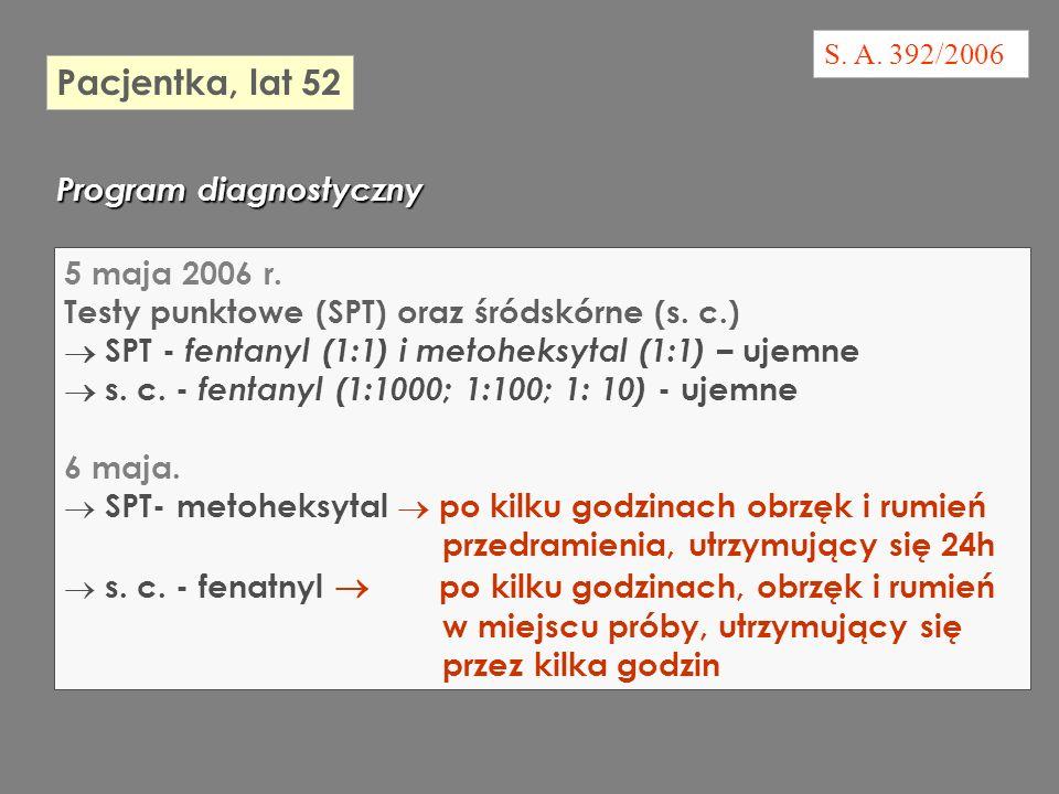 Pacjentka, lat 52 Program diagnostyczny 5 maja 2006 r.
