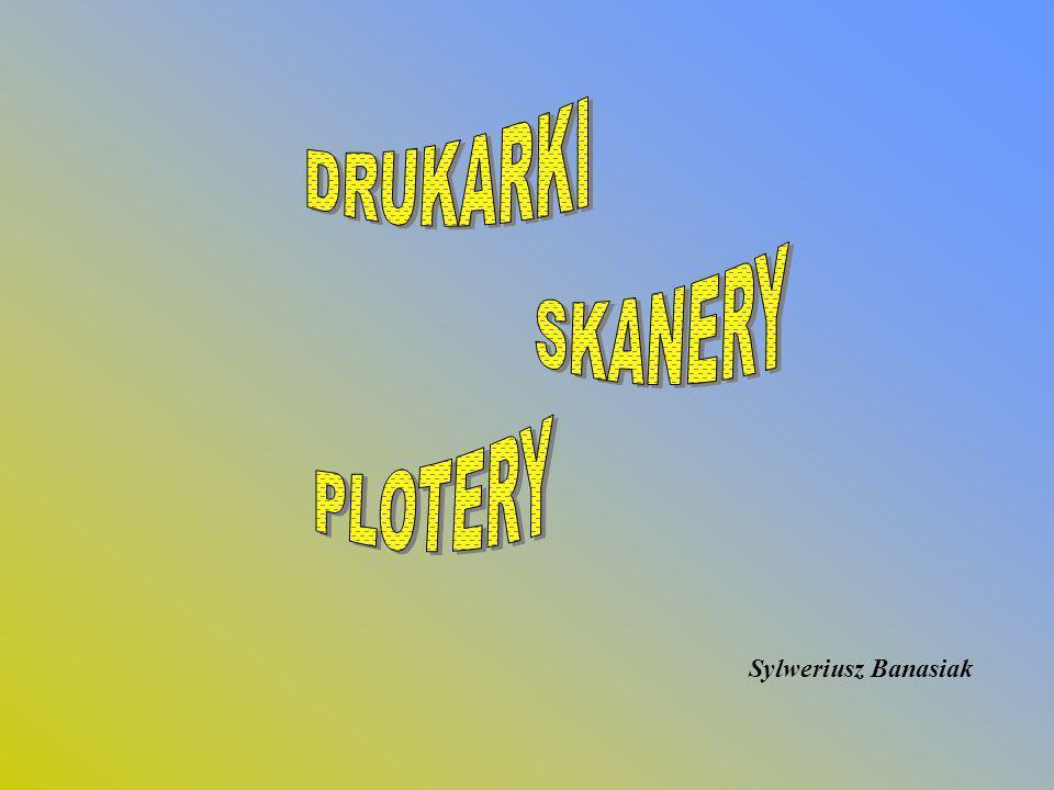 DRUKARKI SKANERY PLOTERY Sylweriusz Banasiak