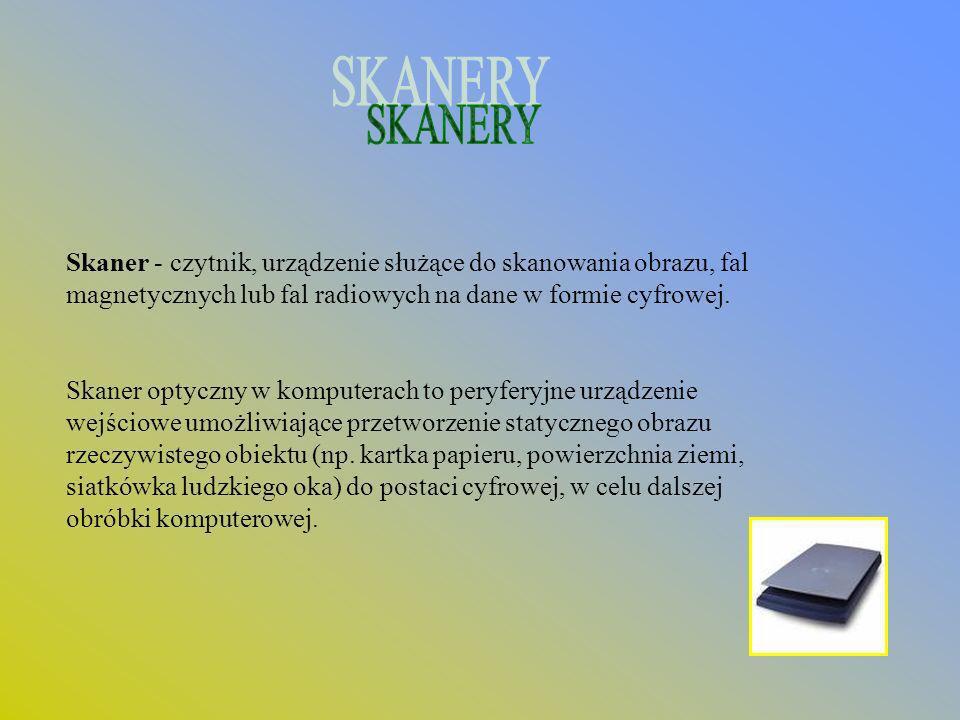SKANERY Skaner - czytnik, urządzenie służące do skanowania obrazu, fal magnetycznych lub fal radiowych na dane w formie cyfrowej.