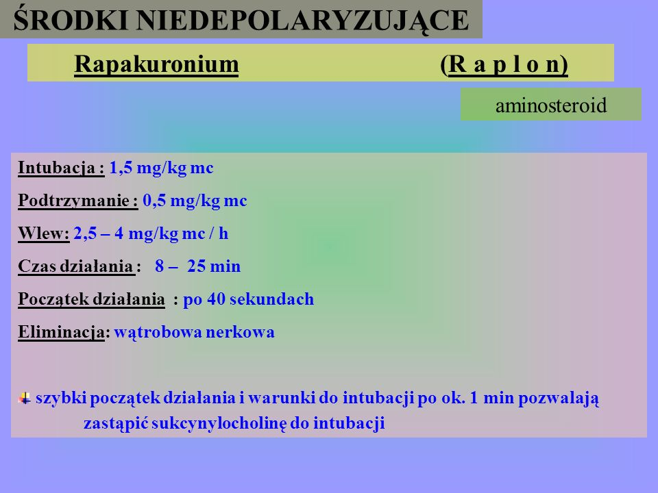 ŚRODKI NIEDEPOLARYZUJĄCE Rapakuronium (R a p l o n)