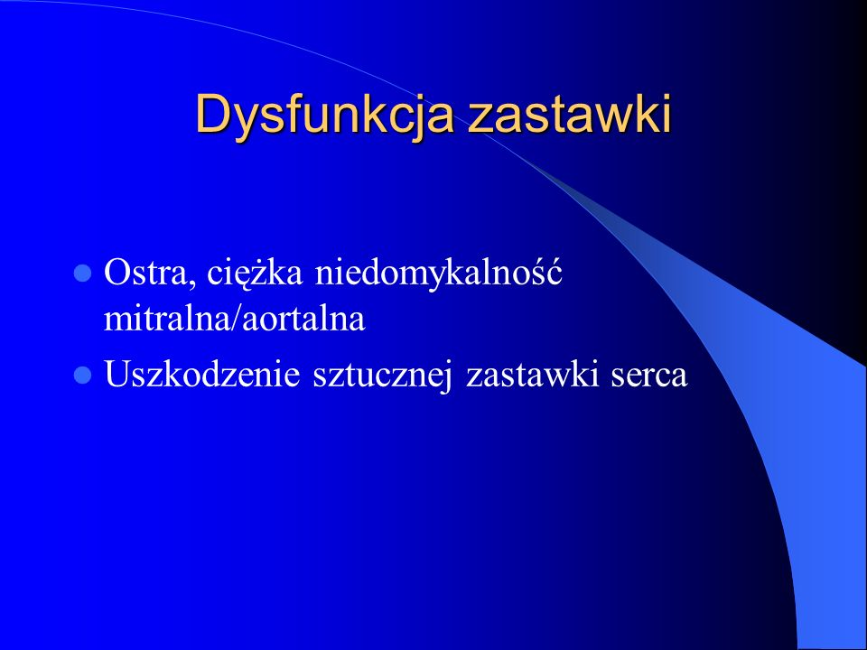 Dysfunkcja zastawki Ostra, ciężka niedomykalność mitralna/aortalna