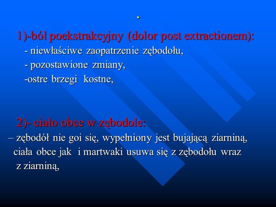 . 1)-ból poekstrakcyjny (dolor post extractionem):
