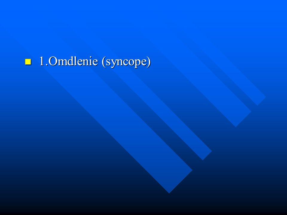 1.Omdlenie (syncope)