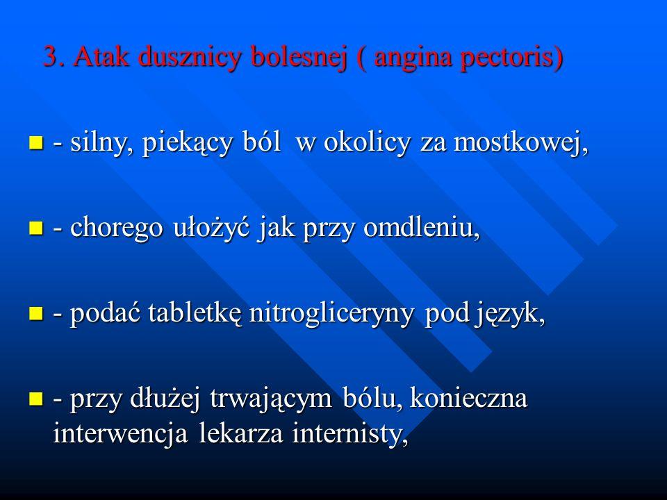 3. Atak dusznicy bolesnej ( angina pectoris)