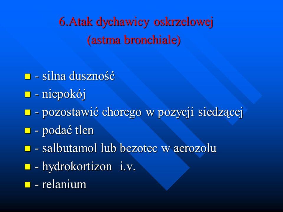 6.Atak dychawicy oskrzelowej