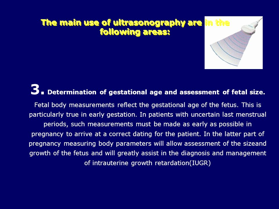 The main use of ultrasonography are in the following areas: