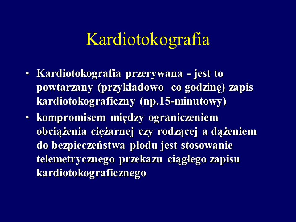 Kardiotokografia Kardiotokografia przerywana - jest to powtarzany (przykładowo co godzinę) zapis kardiotokograficzny (np.15-minutowy)