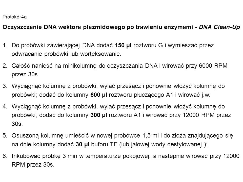 Protokół 4a Oczyszczanie DNA wektora plazmidowego po trawieniu enzymami - DNA Clean-Up.