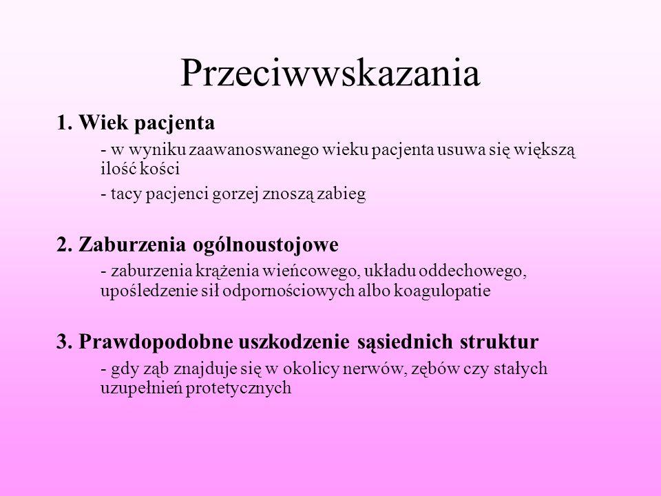 Przeciwwskazania 1. Wiek pacjenta 2. Zaburzenia ogólnoustojowe