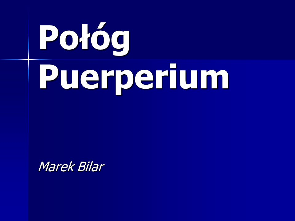 Połóg Puerperium Marek Bilar