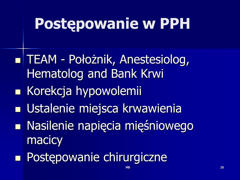 Postępowanie w PPHTEAM - Położnik, Anestesiolog, Hematolog and Bank Krwi. Korekcja hypowolemii. Ustalenie miejsca krwawienia.