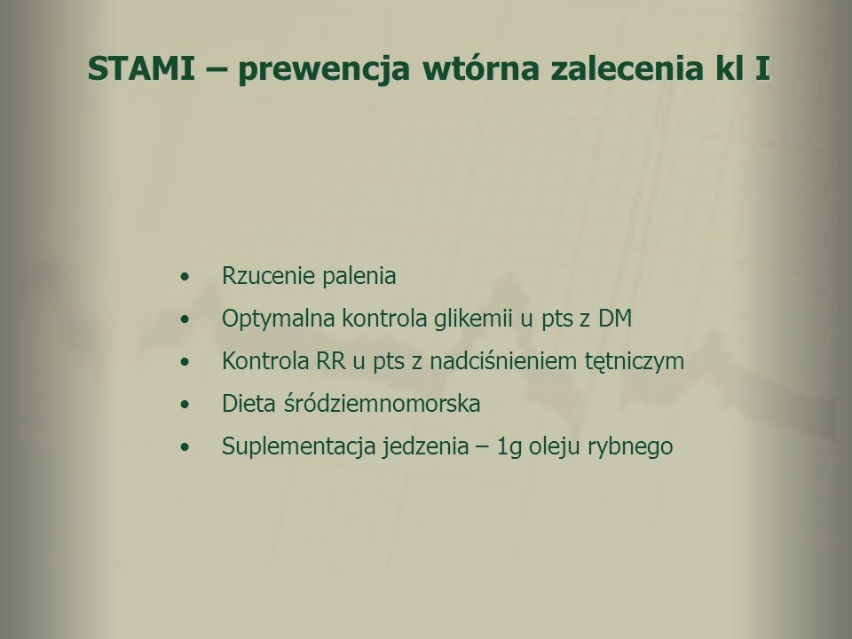 STAMI – prewencja wtórna zalecenia kl I