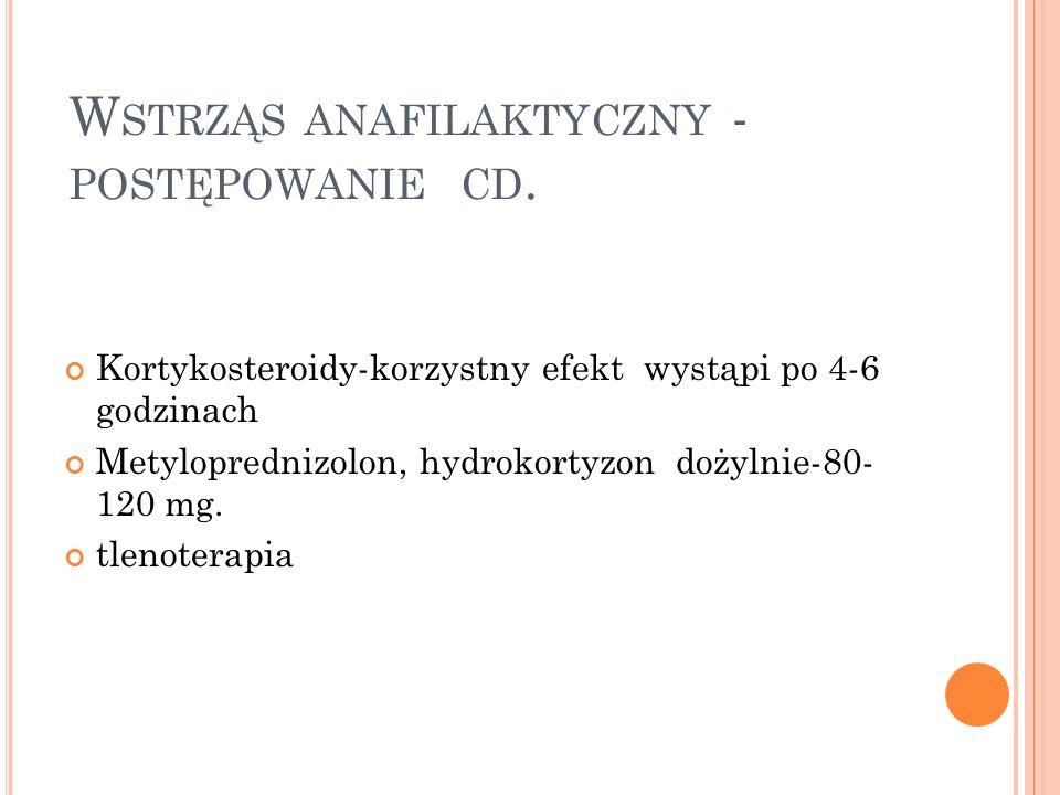 Wstrząs anafilaktyczny - postępowanie cd.
