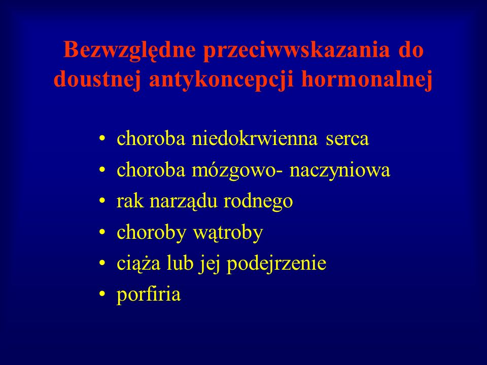 Bezwzględne przeciwwskazania do doustnej antykoncepcji hormonalnej